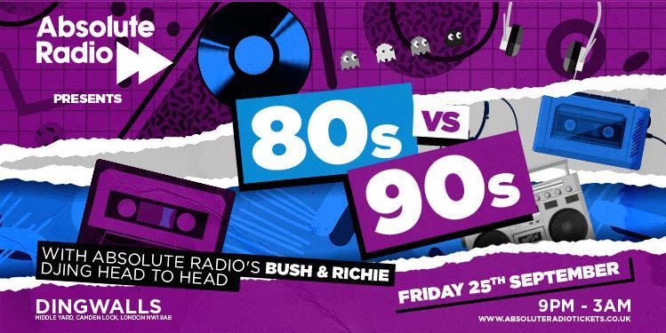 Absolute Radio 80s vs 90s - LIVE