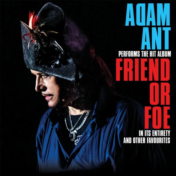 Adam Ant Friend or Foe UK Tour