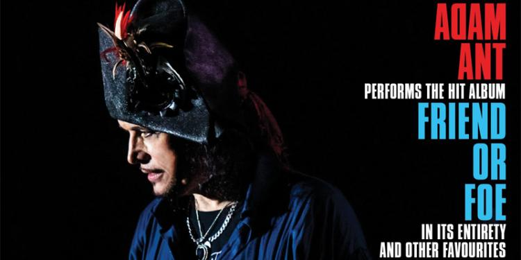 Adam Ant Friend or Foe UK Tour